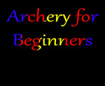 Gilbert Archery for Beginners